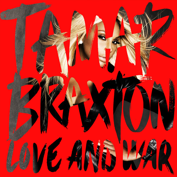 Tamar Braxton Love and War Album Download
