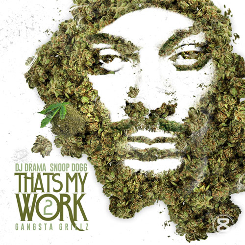 Snoop Dogg - Thats My Work 2 Mixtape Download