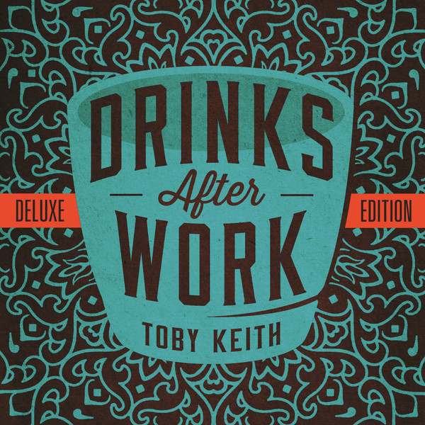 Toby Keith - Drinks After Work Album Download